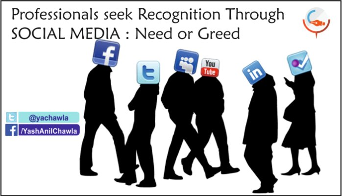 Professionals seek Recognition Through Social Media – Need or Greed