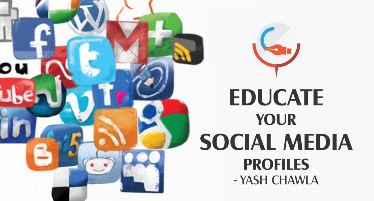 Educate your Social Media Profiles !