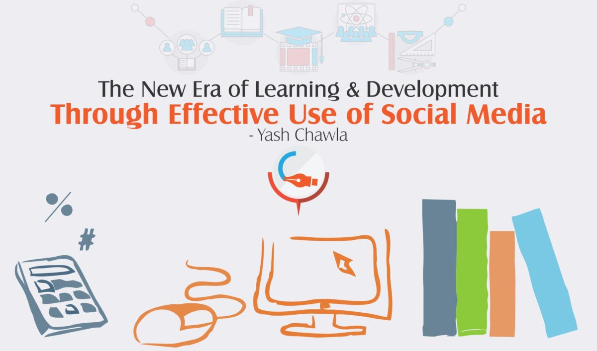 The new era of Learning & Development Through Effective Use of Social Media