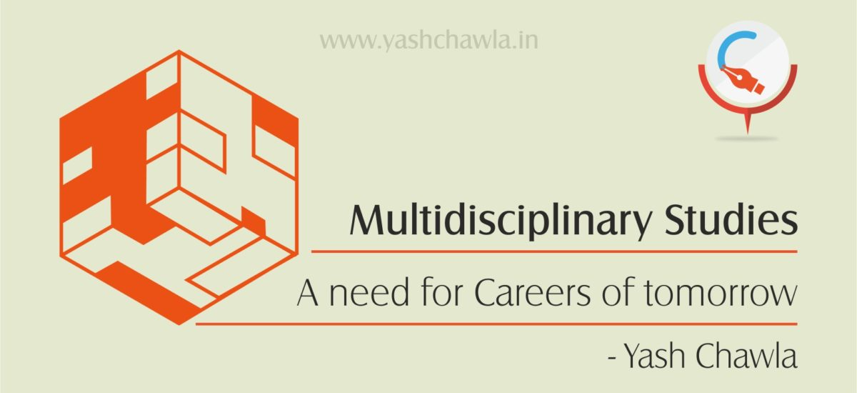 Multidisciplinary Studies – A need for Careers of tomorrow